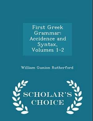 First Greek Grammar af William Gunion Rutherford