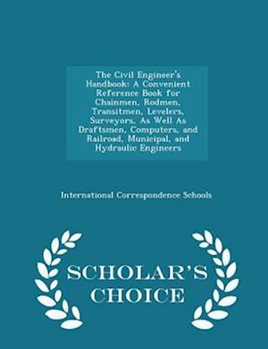 The Civil Engineer's Handbook af International Correspondence Schools