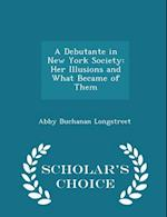 A Debutante in New York Society af Abby Buchanan Longstreet