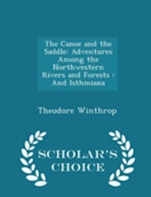 The Canoe and the Saddle af Theodore Winthrop