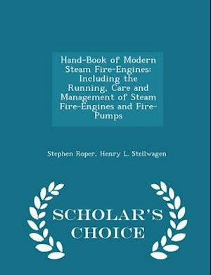 Hand-Book of Modern Steam Fire-Engines af Stephen Roper