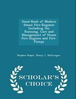 Hand-Book of Modern Steam Fire-Engines af Stephen Roper