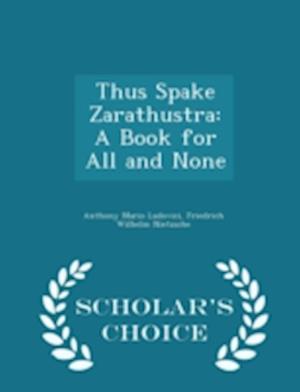 Thus Spake Zarathustra af Anthony Mario Ludovici