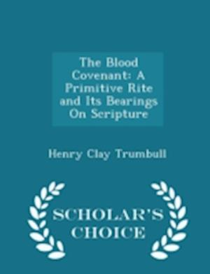 The Blood Covenant af Henry Clay Trumbull