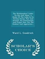 The Watchmakers' Lathe af Ward L. Goodrich