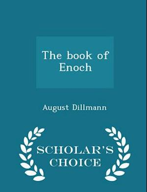 The Book of Enoch - Scholar's Choice Edition af August Dillmann