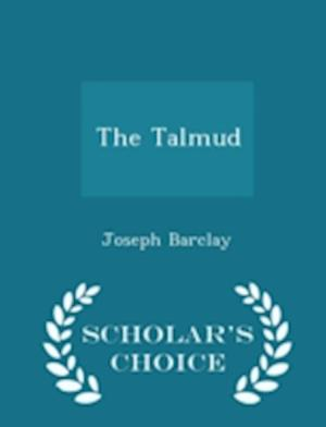 The Talmud - Scholar's Choice Edition af Joseph Barclay