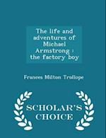 The Life and Adventures of Michael Armstrong af Frances Milton Trollope