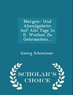 Morgen- Und Abendgebete af Georg Schimmer
