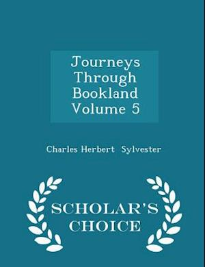 Journeys Through Bookland Volume 5 - Scholar's Choice Edition af Charles Herbert Sylvester