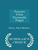 Prayers from Plymouth Pulpit - Scholar's Choice Edition af Henry Ward Beecher