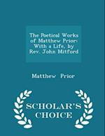The Poetical Works of Matthew Prior af Matthew Prior
