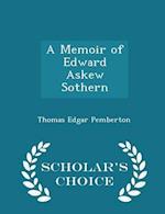 A Memoir of Edward Askew Sothern - Scholar's Choice Edition af Thomas Edgar Pemberton