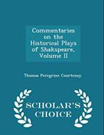 Commentaries on the Historical Plays of Shakspeare, Volume II - Scholar's Choice Edition af Thomas Peregrine Courtenay