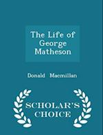 The Life of George Matheson - Scholar's Choice Edition af Donald Macmillan