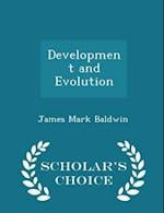 Development and Evolution - Scholar's Choice Edition af James Mark Baldwin