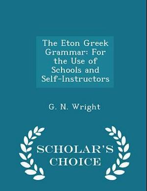 The Eton Greek Grammar af G. N. Wright