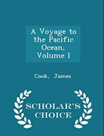 A Voyage to the Pacific Ocean, Volume I - Scholar's Choice Edition af Cook James