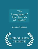 The Language of the Annals of Ulster - Scholar's Choice Edition af Tomas O. Maille