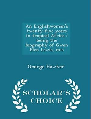 An Englishwoman's Twenty-Five Years in Tropical Africa af George Hawker