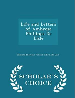 Life and Letters of Ambrose Phillipps de Lisle - Scholar's Choice Edition af Edmund Sheridan Purcell