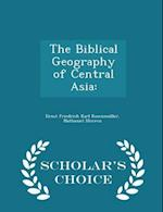 The Biblical Geography of Central Asia af Ernst Friedrich Karl Rosenmuller