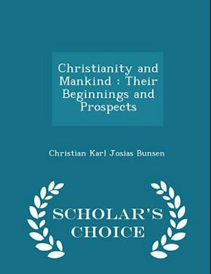 Christianity and Mankind af Christian Karl Josias Bunsen