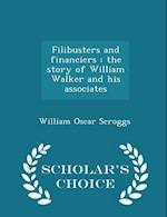 Filibusters and Financiers af William Oscar Scroggs