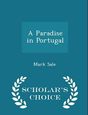 A Paradise in Portugal - Scholar's Choice Edition af Mark Sale