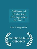 Outlines of Historical Jurisprudence Vol. I - Scholar's Choice Edition af Paul Vinogradoff