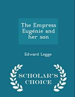 The Empress Eugenie and Her Son - Scholar's Choice Edition af Edward Legge