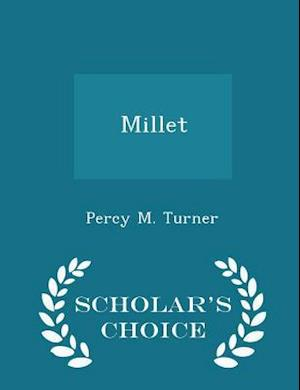 Millet - Scholar's Choice Edition af Percy M. Turner