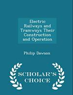 Electric Railways and Tramways Their Construction and Operation - Scholar's Choice Edition af Philip Dawson