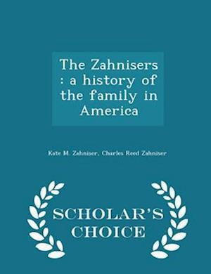 The Zahnisers af Charles Reed Zahniser, Kate M. Zahniser