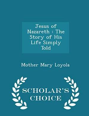 Jesus of Nazareth af Mother Mary Loyola