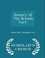 History of the British Turf, - Scholar's Choice Edition af James Rice