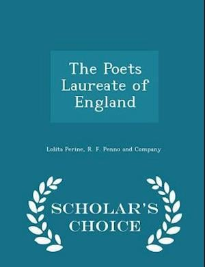 The Poets Laureate of England - Scholar's Choice Edition af Lolita Perine