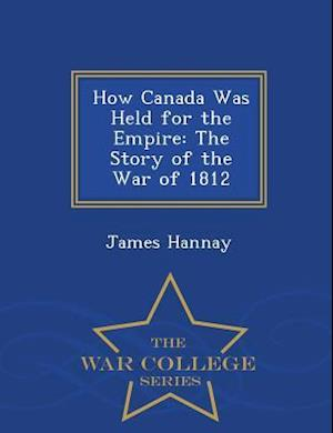 How Canada Was Held for the Empire af James Hannay