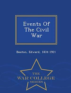 Events of the Civil War - War College Series af Edward Bouton