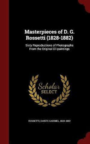 Masterpieces of D. G. Rossetti (1828-1882) af Dante Gabriel 1828-1882 Rossetti