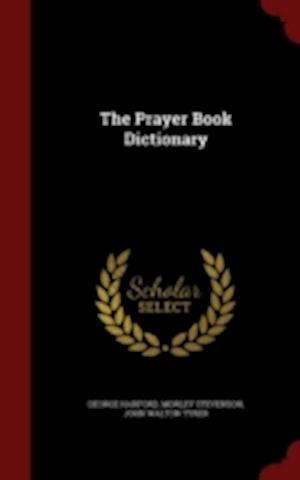 The Prayer Book Dictionary af George Harford, John Walton Tyrer, Morley Stevenson