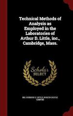 Technical Methods of Analysis as Employed in the Laboratories of Arthur D. Little, Inc., Cambridge, Mass. af Inc Arthur D. Little, Roger Castle Griffin