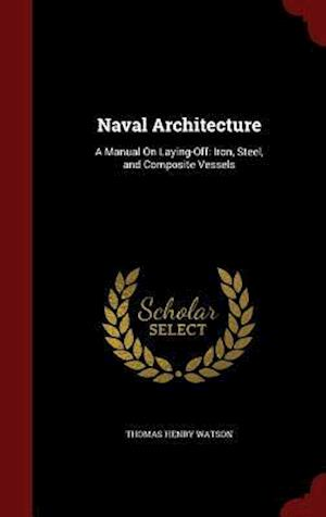 Naval Architecture af Thomas Henry Watson