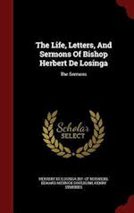 The Life, Letters, and Sermons of Bishop Herbert de Losinga af Henry Symonds
