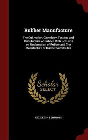 Rubber Manufacture af Hezzleton E. Simmons