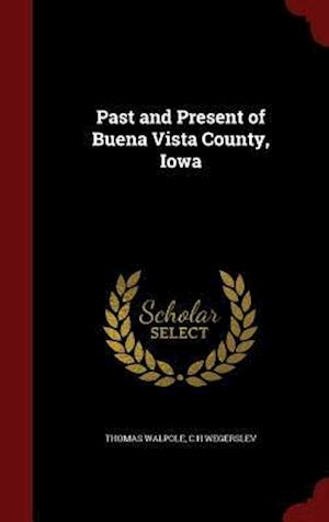 Past and Present of Buena Vista County, Iowa af C. H. Wegerslev, Thomas Walpole