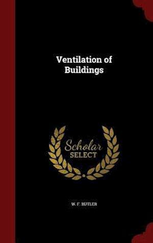 Ventilation of Buildings af W. F. Butler