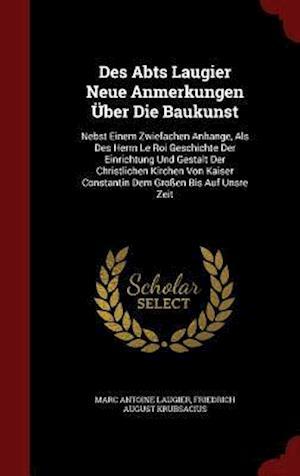 Des Abts Laugier Neue Anmerkungen Uber Die Baukunst af Marc Antoine Laugier
