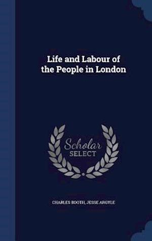 Life and Labour of the People in London af Charles Booth, Jesse Argyle