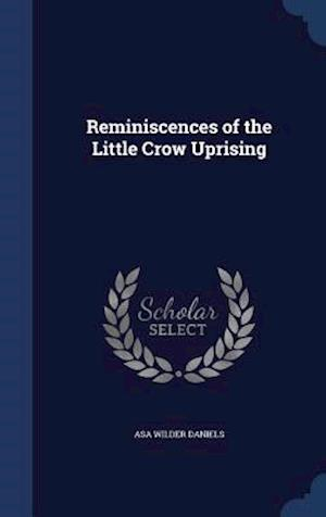 Reminiscences of the Little Crow Uprising af Asa Wilder Daniels